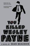 youkilledwesleypayne